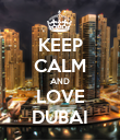 KEEP CALM AND LOVE DUBAI - Personalised Poster large
