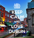 KEEP CALM AND LOVE DUBLIN - Personalised Poster large