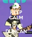 KEEP CALM AND LOVE DUNCAN - Personalised Poster large