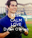 KEEP CALM AND LOVE Dylan O'Brien - Personalised Poster large