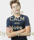 KEEP CALM AND love Dylan Sprouse - Personalised Poster large