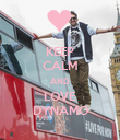 KEEP CALM AND LOVE DYNAMO - Personalised Poster large