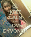 KEEP CALM AND LOVE DYVONDA - Personalised Poster large