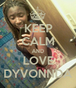 KEEP CALM AND LOVE DYVONNDA - Personalised Poster large