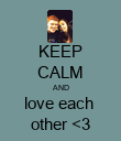 KEEP CALM AND love each  other <3 - Personalised Poster large