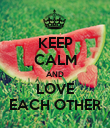 KEEP CALM AND LOVE EACH OTHER - Personalised Poster large