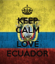 KEEP CALM AND LOVE ECUADOR - Personalised Poster large