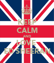 KEEP CALM AND LOVE  ED SHEERAN - Personalised Poster large