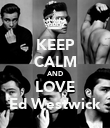 KEEP CALM AND LOVE Ed Westwick - Personalised Poster large