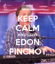 KEEP CALM AND LOVE EDON PINCHOT - Personalised Poster large