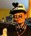 KEEP CALM AND LOVE EDSON - Personalised Poster large