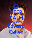 KEEP CALM AND LOVE Edward Cullen - Personalised Poster large
