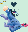 KEEP CALM AND love eeyore - Personalised Poster small