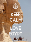 KEEP CALM AND LOVE EGYPT - Personalised Poster large