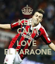 KEEP CALM AND LOVE  EL FARAONE - Personalised Poster large