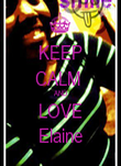 KEEP CALM  AND LOVE Elaine - Personalised Poster large