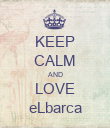 KEEP CALM AND LOVE eLbarca - Personalised Poster large