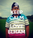 KEEP CALM AND LOVE ELHAM - Personalised Poster large