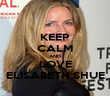 KEEP CALM AND LOVE ELISABETH SHUE - Personalised Poster large