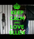 KEEP CALM AND LOVE ELLEN - Personalised Poster large
