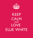 KEEP CALM AND LOVE   ELLIE WHITE  - Personalised Poster large