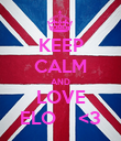 KEEP CALM AND LOVE ELO    <3 - Personalised Poster large