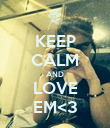 KEEP CALM AND LOVE EM<3 - Personalised Poster large