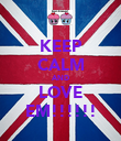 KEEP CALM AND LOVE EM!!!!!! - Personalised Poster large