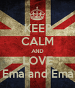 KEEP CALM AND LOVE Ema and Ema - Personalised Poster large