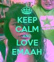 KEEP CALM AND LOVE EMAAH - Personalised Poster large