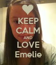KEEP CALM AND LOVE Emelie - Personalised Poster large