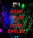 KEEP CALM AND LOVE EMILEE - Personalised Poster large