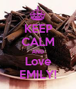 KEEP CALM AND Love EMILY! - Personalised Poster large