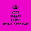 KEEP CALM AND LOVE EMILY KIMPTON - Personalised Poster large