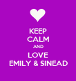 KEEP CALM AND LOVE EMILY & SINEAD - Personalised Poster large