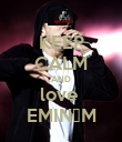 KEEP CALM AND love  EMINƎM - Personalised Poster large