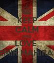 KEEP CALM AND LOVE  EMIR MAHIRA  - Personalised Poster large