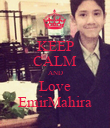 KEEP CALM AND Love EmirMahira - Personalised Poster large