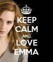 KEEP CALM AND LOVE EMMA - Personalised Poster large