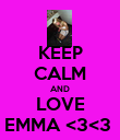 KEEP CALM AND LOVE EMMA <3<3  - Personalised Poster large