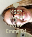 KEEP CALM AND LOVE Emma B.! - Personalised Poster large