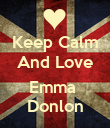 Keep Calm And Love  Emma  Donlon - Personalised Poster large