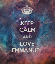 KEEP CALM AND LOVE EMMANUEL - Personalised Poster large