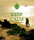 KEEP  CALM and LOVE ENDLESS - Personalised Poster large
