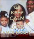 KEEP CALM AND LOVE ENDLESSLY - Personalised Poster large