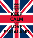 KEEP CALM AND LOVE ENGALAND - Personalised Poster large