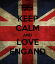 KEEP CALM AND LOVE ENGAND - Personalised Poster large