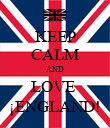 KEEP CALM AND LOVE  ¡ENGLAND! - Personalised Poster large