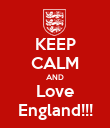 KEEP CALM AND Love England!!! - Personalised Poster large