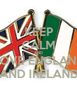 KEEP CALM AND LOVE ENGLAND AND IRELAND - Personalised Poster large